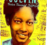 Claudette Colvin: Twice Towards Justice by Phillip M. Hoose